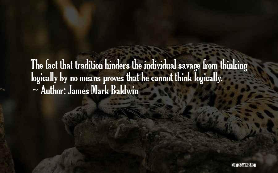 Thinking Logically Quotes By James Mark Baldwin