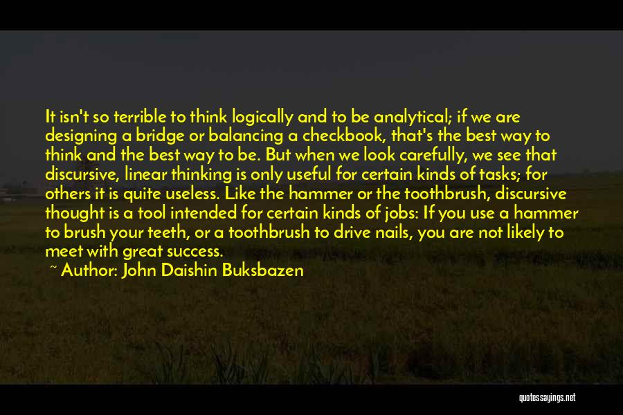 Thinking Logically Quotes By John Daishin Buksbazen