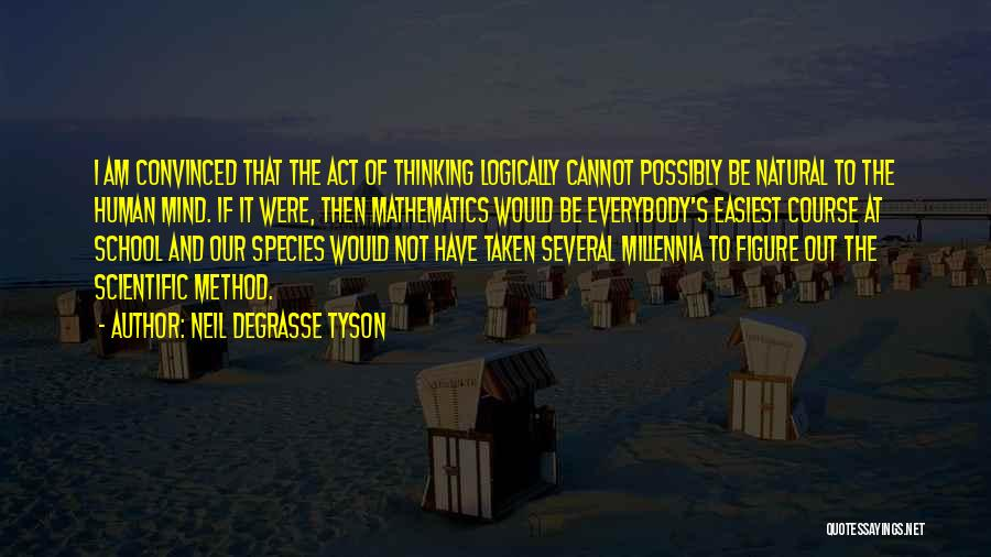 Thinking Logically Quotes By Neil DeGrasse Tyson