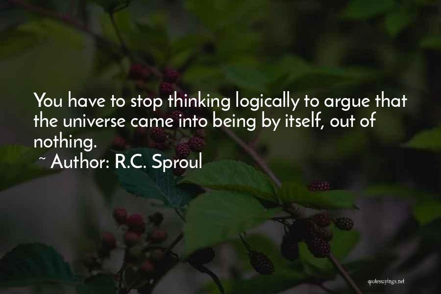 Thinking Logically Quotes By R.C. Sproul