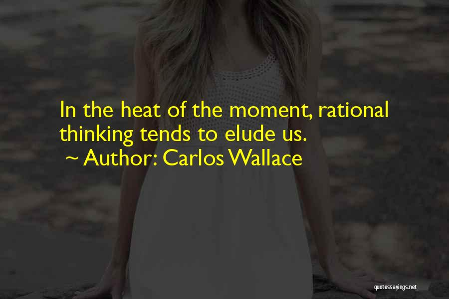 Thinking Of Someone Too Much Quotes By Carlos Wallace