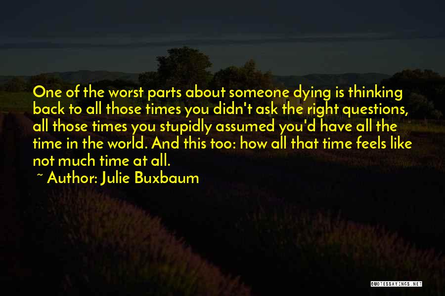 Thinking Of Someone Too Much Quotes By Julie Buxbaum