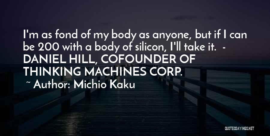 Thinking Of Someone Too Much Quotes By Michio Kaku
