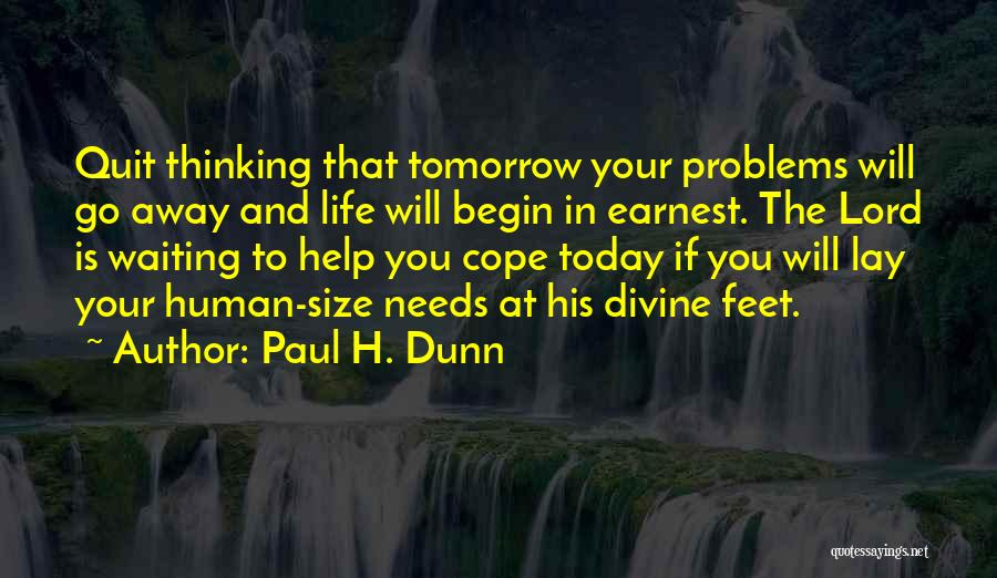 Thinking Of Someone Too Much Quotes By Paul H. Dunn