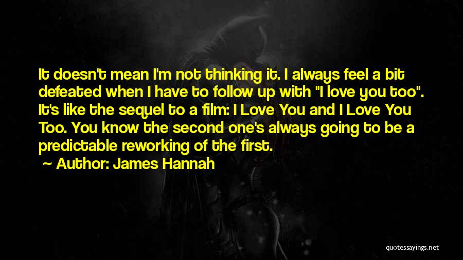Thinking Of You Always Quotes By James Hannah