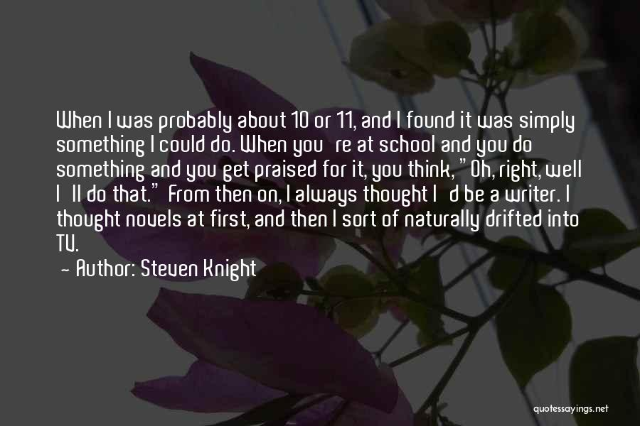Thinking Of You Always Quotes By Steven Knight