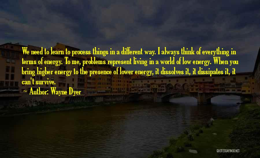 Thinking Of You Always Quotes By Wayne Dyer