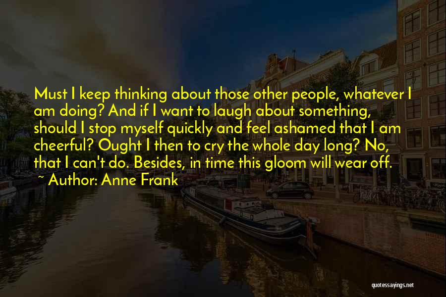 Thinking Quickly Quotes By Anne Frank