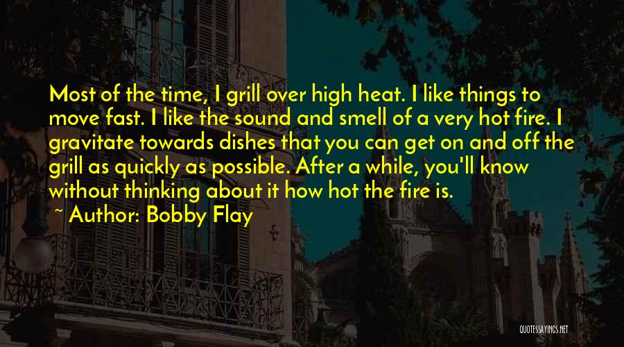 Thinking Quickly Quotes By Bobby Flay
