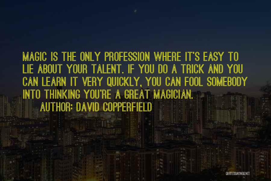 Thinking Quickly Quotes By David Copperfield