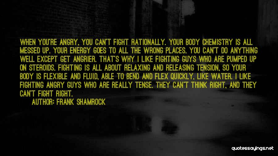 Thinking Quickly Quotes By Frank Shamrock