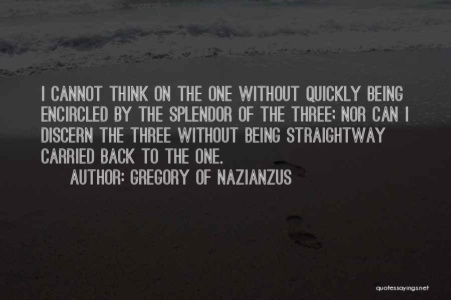 Thinking Quickly Quotes By Gregory Of Nazianzus