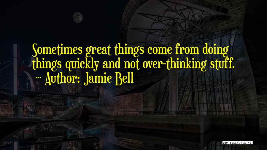 Thinking Quickly Quotes By Jamie Bell