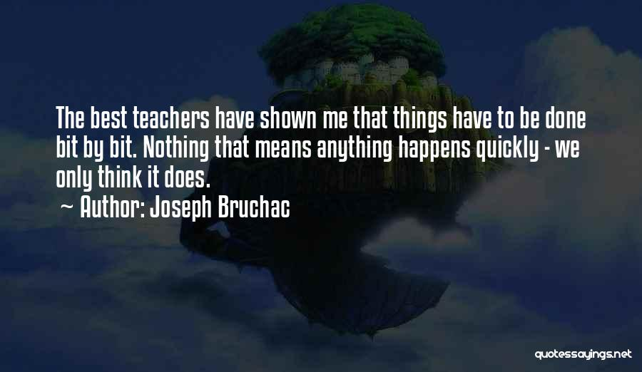 Thinking Quickly Quotes By Joseph Bruchac