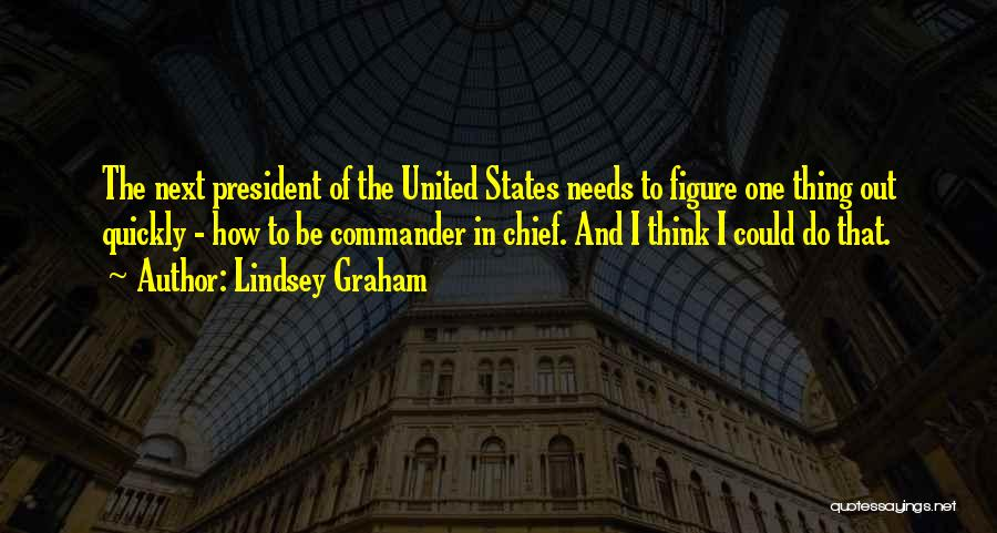 Thinking Quickly Quotes By Lindsey Graham