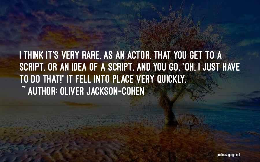Thinking Quickly Quotes By Oliver Jackson-Cohen