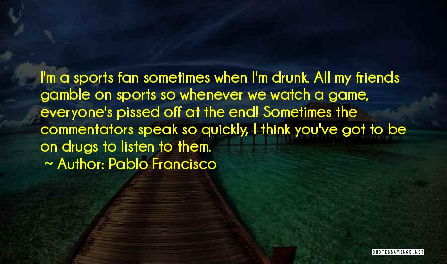 Thinking Quickly Quotes By Pablo Francisco