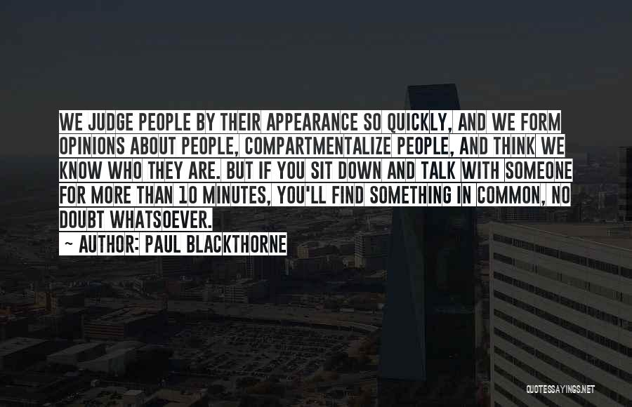 Thinking Quickly Quotes By Paul Blackthorne