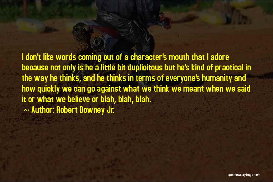 Thinking Quickly Quotes By Robert Downey Jr.