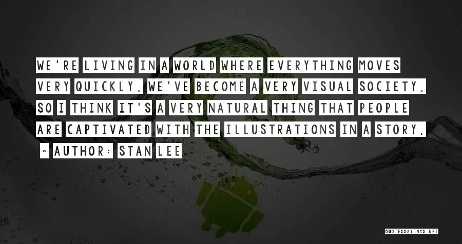Thinking Quickly Quotes By Stan Lee