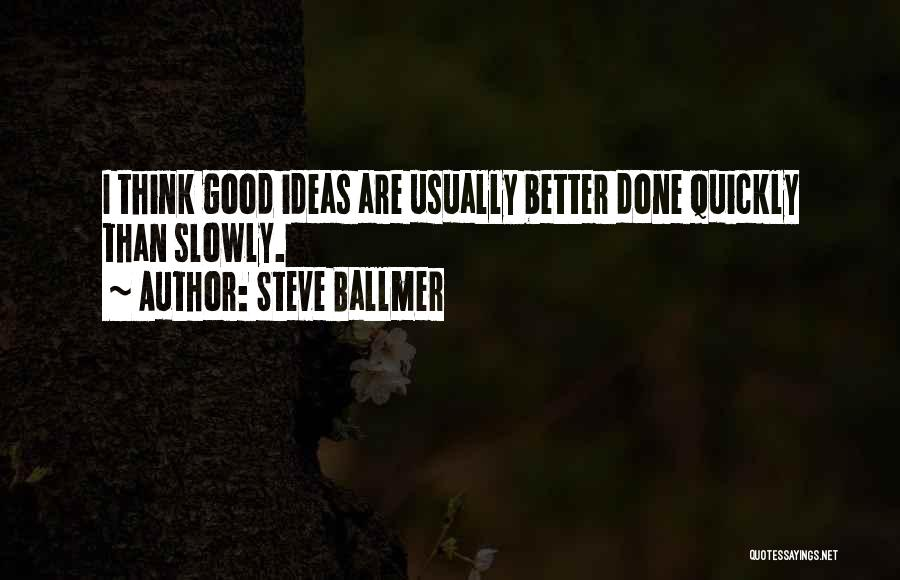 Thinking Quickly Quotes By Steve Ballmer