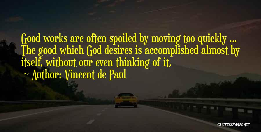 Thinking Quickly Quotes By Vincent De Paul