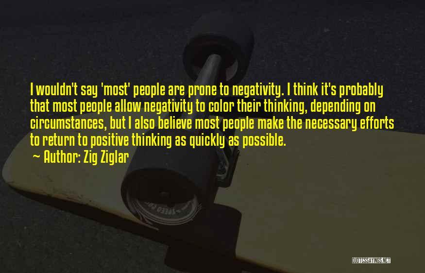 Thinking Quickly Quotes By Zig Ziglar