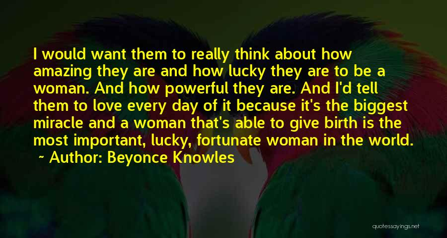 Thinking Someone Is Amazing Quotes By Beyonce Knowles