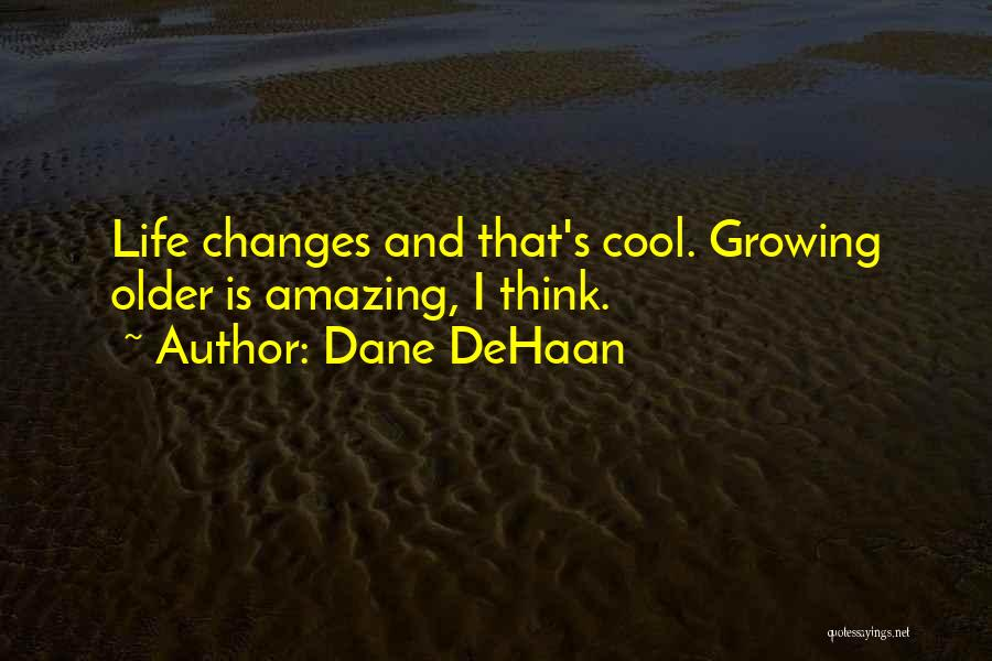 Thinking Someone Is Amazing Quotes By Dane DeHaan
