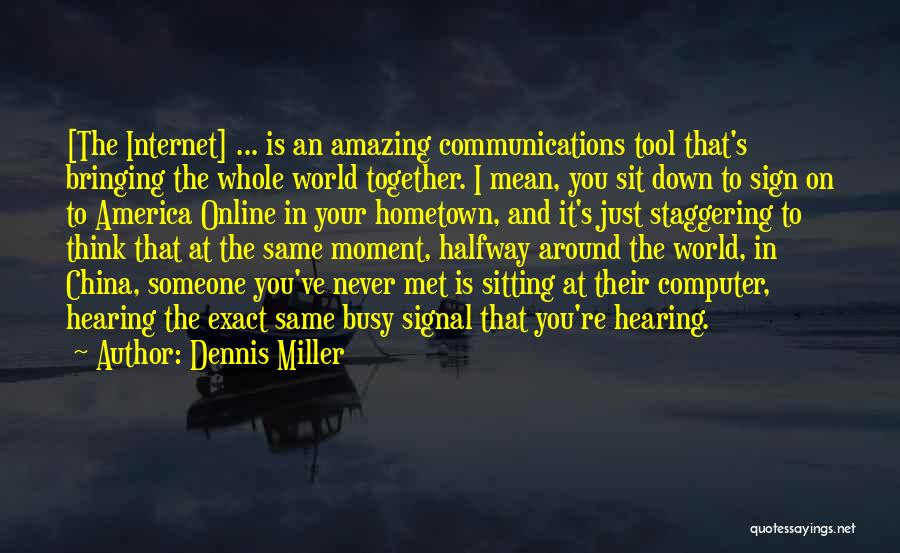 Thinking Someone Is Amazing Quotes By Dennis Miller