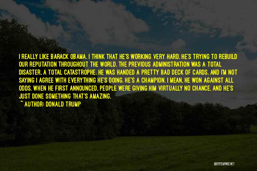 Thinking Someone Is Amazing Quotes By Donald Trump