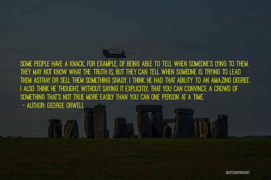 Thinking Someone Is Amazing Quotes By George Orwell