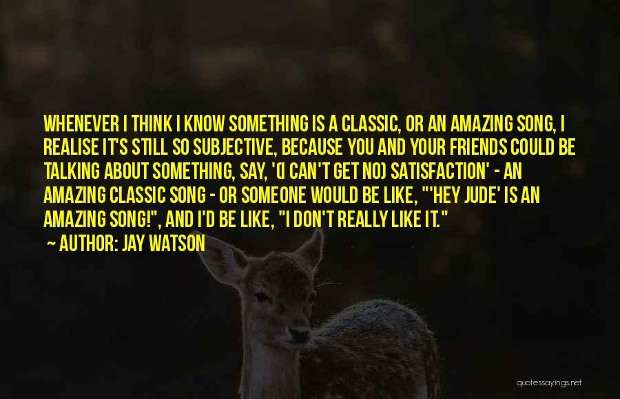 Thinking Someone Is Amazing Quotes By Jay Watson