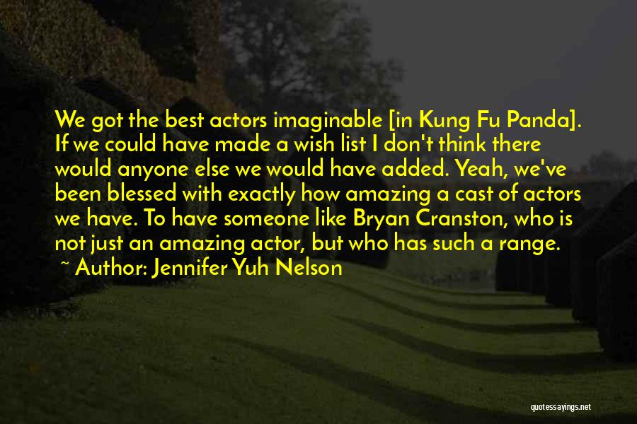 Thinking Someone Is Amazing Quotes By Jennifer Yuh Nelson
