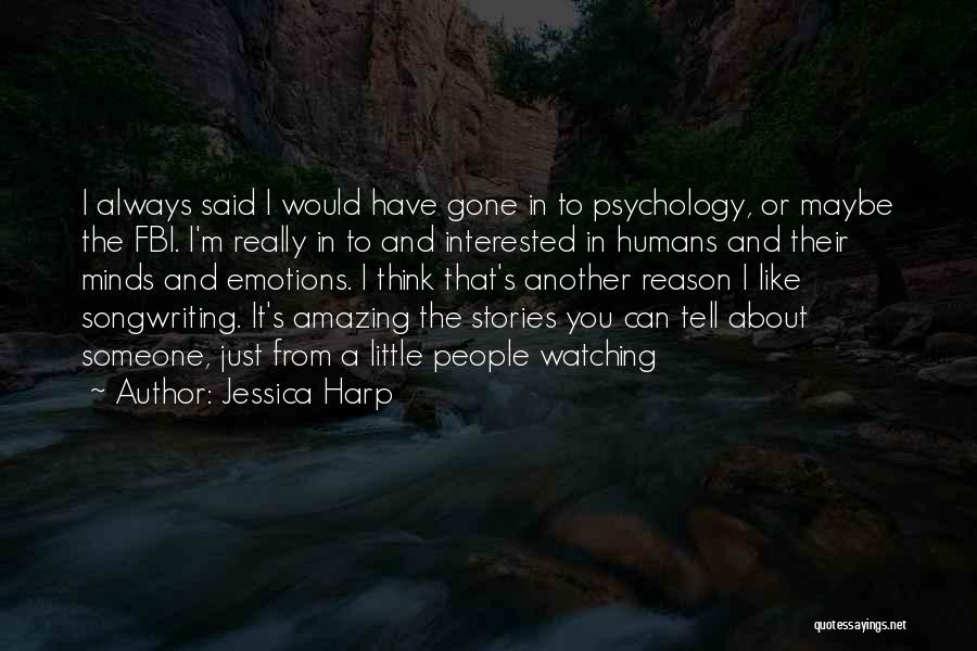 Thinking Someone Is Amazing Quotes By Jessica Harp
