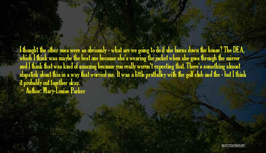 Thinking Someone Is Amazing Quotes By Mary-Louise Parker