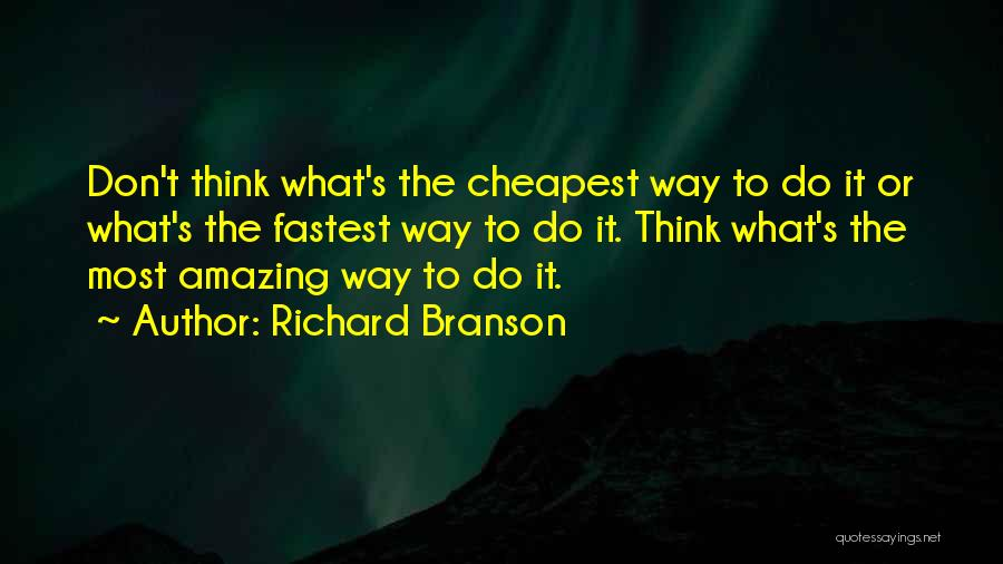 Thinking Someone Is Amazing Quotes By Richard Branson