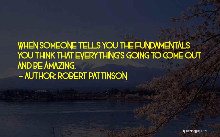 Thinking Someone Is Amazing Quotes By Robert Pattinson