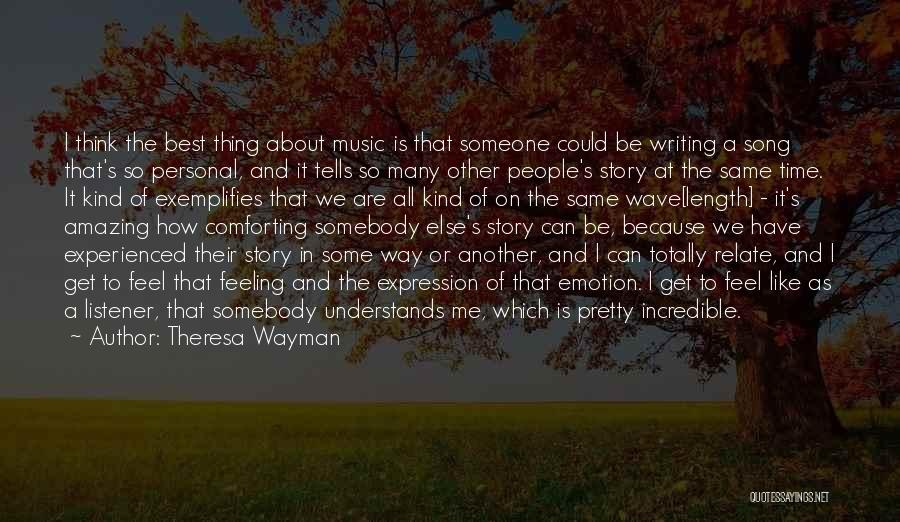 Thinking Someone Is Amazing Quotes By Theresa Wayman