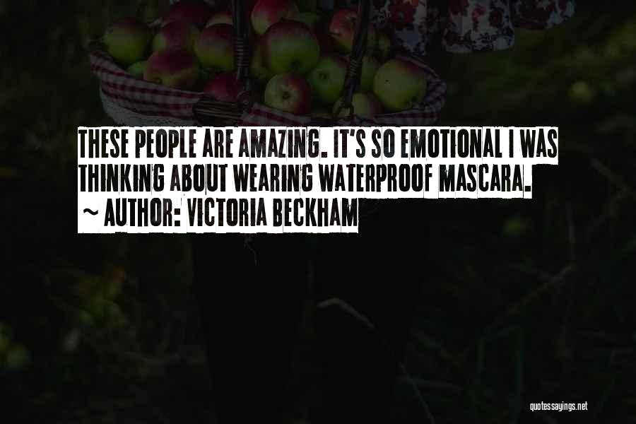 Thinking Someone Is Amazing Quotes By Victoria Beckham