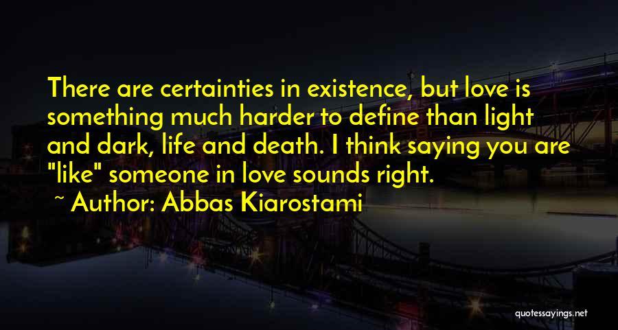 Thinking You Like Someone Quotes By Abbas Kiarostami