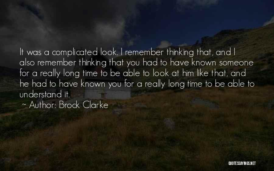 Thinking You Like Someone Quotes By Brock Clarke