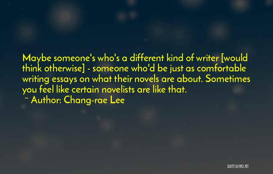 Thinking You Like Someone Quotes By Chang-rae Lee