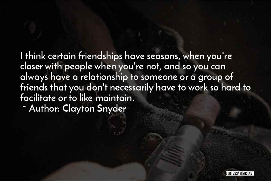 Thinking You Like Someone Quotes By Clayton Snyder