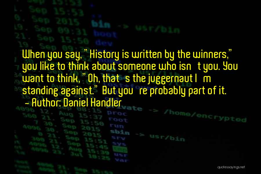 Thinking You Like Someone Quotes By Daniel Handler