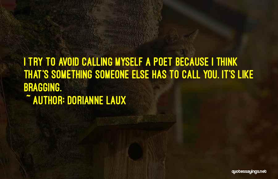 Thinking You Like Someone Quotes By Dorianne Laux