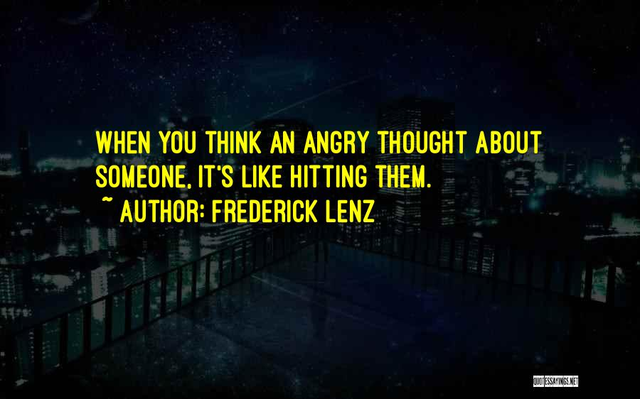 Thinking You Like Someone Quotes By Frederick Lenz