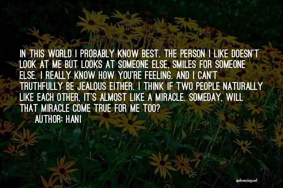 Thinking You Like Someone Quotes By Hani