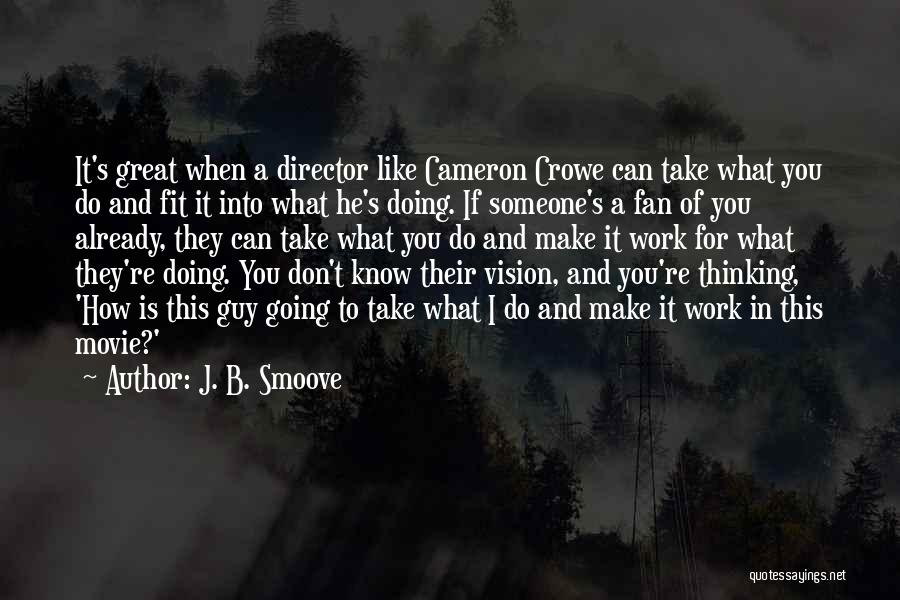 Thinking You Like Someone Quotes By J. B. Smoove