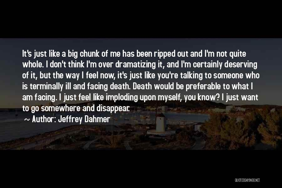 Thinking You Like Someone Quotes By Jeffrey Dahmer